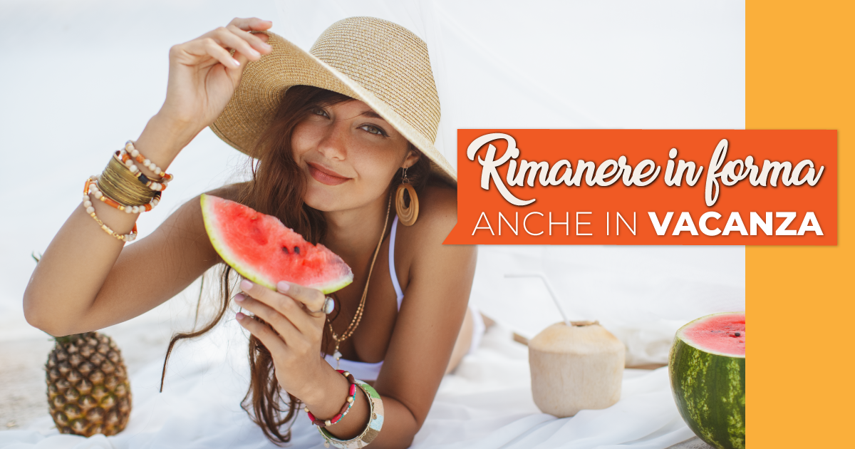 Rimanere in forma anche in vacanza